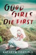 Cover-Bild zu Foxfield, Kathryn: Good Girls Die First