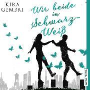 Cover-Bild zu Gembri, Kira: Wir beide in Schwarz-Weiß (Audio Download)