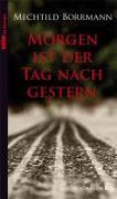 Cover-Bild zu Borrmann, Mechtild: Morgen ist der Tag nach gestern