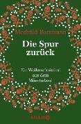 Cover-Bild zu Borrmann, Mechtild: Die Spur zurück (eBook)