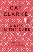 Cover-Bild zu Clarke, Cat: A Kiss in the Dark (eBook)