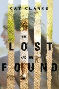 Cover-Bild zu Clarke, Cat: The Lost and the Found (eBook)