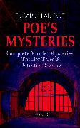 Cover-Bild zu Poe, Edgar Allan: POE'S MYSTERIES: Complete Murder Mysteries, Thriller Tales & Detective Stories (Illustrated) (eBook)