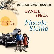 Cover-Bild zu Speck, Daniel: Piccola Sicilia (Autorisierte Lesefassung) (Audio Download)