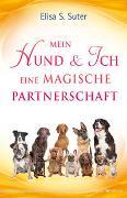 Cover-Bild zu Mein Hund und ich - eine magische Partnerschaft