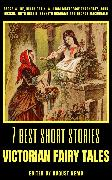 Cover-Bild zu MacDonald, George: 7 best short stories - Victorian Fairy Tales (eBook)