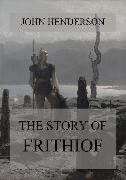 Cover-Bild zu Henderson, John: The Story Of Frithiof (eBook)