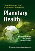 Cover-Bild zu Traidl-Hoffmann, Claudia (Hrsg.): Planetary Health