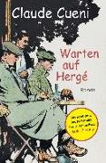 Cover-Bild zu Cueni, Claude: Warten auf Hergé