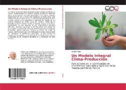 Cover-Bild zu Un Modelo Integral Clima-Producción