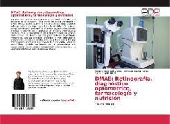 Cover-Bild zu DMAE: Retinografía, diagnóstico optométrico, farmacología y nutrición