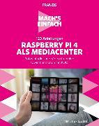 Cover-Bild zu Immler, Christian: Mach's einfach: 123 Anleitungen Raspberry Pi 4 als Media Center (eBook)
