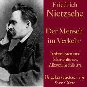Cover-Bild zu Nietzsche, Friedrich: Friedrich Nietzsche: Der Mensch im Verkehr (Audio Download)