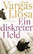 Cover-Bild zu Vargas Llosa, Mario: Ein diskreter Held (eBook)