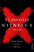 Cover-Bild zu Witness X - Deine Seele ist der Tatort (eBook)