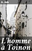 Cover-Bild zu Job, A.: L'homme à Toinon (eBook)
