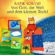 Cover-Bild zu Von Gott, der Welt und dem kleinen Teufel (Audio Download) von Schami, Rafik