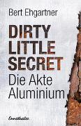 Cover-Bild zu Dirty little secret - Die Akte Aluminium
