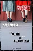 Cover-Bild zu Mosse, Kate: Die Frauen von Carcassonne