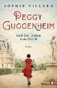 Cover-Bild zu Peggy Guggenheim und der Traum vom Glück von Villard, Sophie