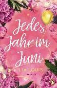 Cover-Bild zu Jedes Jahr im Juni - Der internationale Bestseller zum Valentinstag 2021 von Louis, Lia