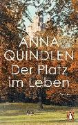 Cover-Bild zu Der Platz im Leben von Quindlen, Anna