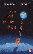 Cover-Bild zu Es war einmal ein blauer Planet von Lelord, François
