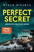 Cover-Bild zu Perfect Secret - Hier ist Dein Geheimnis sicher von Miranda, Megan