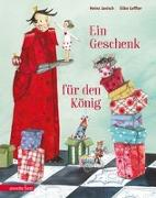 Cover-Bild zu Ein Geschenk für den König von Janisch, Heinz