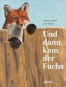 Cover-Bild zu Und dann kam der Fuchs von Janisch, Heinz