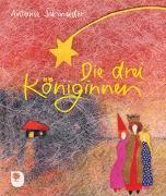 Cover-Bild zu Die drei Königinnen von Schneider, Antonie