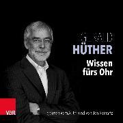 Cover-Bild zu Wissen fürs Ohr (Audio Download) von Hüther, Gerald