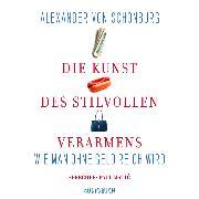 Cover-Bild zu Schönburg, Alexander von: Die Kunst des stilvollen Verarmens (Audio Download)