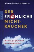 Cover-Bild zu Schönburg, Alexander von: Der fröhliche Nichtraucher