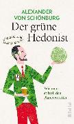 Cover-Bild zu Schönburg, Alexander von: Der grüne Hedonist (eBook)