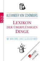 Cover-Bild zu Schönburg, Alexander von: Lexikon der überflüssigen Dinge (eBook)