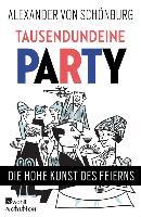 Cover-Bild zu Schönburg, Alexander von: Tausendundeine Party (eBook)