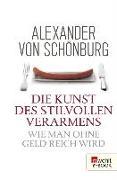 Cover-Bild zu Schönburg, Alexander von: Die Kunst des stilvollen Verarmens (eBook)