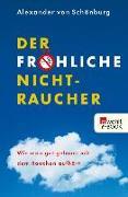 Cover-Bild zu Schönburg, Alexander von: Der fröhliche Nichtraucher (eBook)