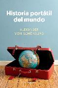 Cover-Bild zu Schönburg, Alexander von: Historia portátil del mundo (eBook)