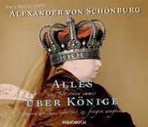 Cover-Bild zu Schönburg, Alexander von: Alles was Sie schon immer über Könige wissen wollten, aber nie zu fragen wagten