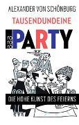 Cover-Bild zu Schönburg, Alexander von: Tausendundeine Party