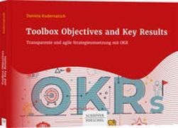 Cover-Bild zu Toolbox Objectives and Key Results von Kudernatsch, Daniela