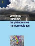 Cover-Bild zu Le climat, l''homme, les phénomènes météorologiques