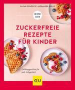 Cover-Bild zu Zuckerfreie Rezepte für Kinder von Schocke, Sarah