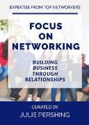 Cover-Bild zu Focus on Networking, Building Business through Relationships (eBook) von Pershing, Julie