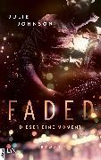 Cover-Bild zu Faded - Dieser eine Moment (eBook) von Johnson, Julie