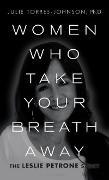 Cover-Bild zu Women Who Take Your Breath Away (eBook) von Torres-Johnson Ph.D, Julie