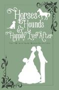 Cover-Bild zu Horses, Hounds, & Happily Ever After (eBook) von Kae, Clarissa
