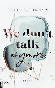 Cover-Bild zu We don't talk anymore (eBook) von Johnson, Julie